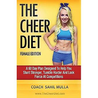 The Cheer Diet (Female Edition) - A 60 Day Plan Designed To Help You S