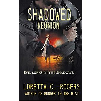 Shadowed Reunion by Loretta C Rogers - 9781509203222 Book