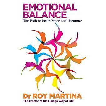 Emotional Balance - El camino hacia la paz interior y la armonía por el Dr. Roy Mar
