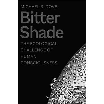 Bitter Shade by Michael R. Dove