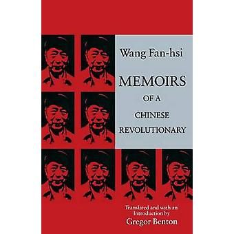 Memoirs of a Chinese Revolutionary by Fanhsi Wang