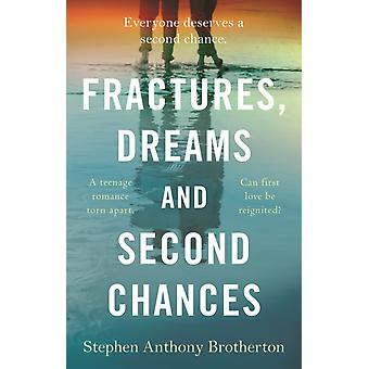 Fractures Dreams and Second Chances by Stephen Anthony Brotherton