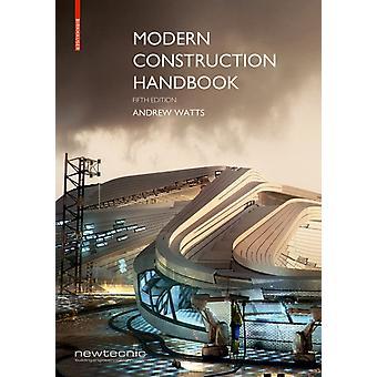 Modern Construction Handbook by Andrew Watts