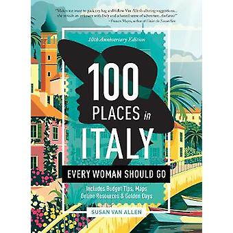100 Places in Italy Every Woman Should Go  10th Anniversary Edition
