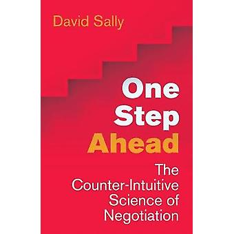 One Step Ahead Mastering the Art and Science of Negotiation