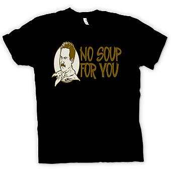 Mens T-shirt - No Soup For You - Quote