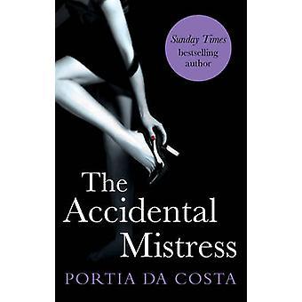 The Accidental Mistress by Portia Da Costa - 9780352347619 Book