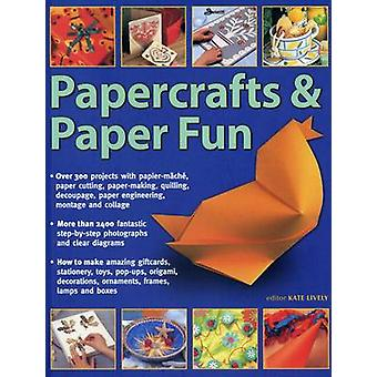 Papercrafts & Paper Fun - Over 300 Projects with Papier-Mache - Paper-