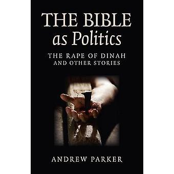 Die Bibel als Politik - die Vergewaltigung von Dinah und andere Geschichten von Andrew