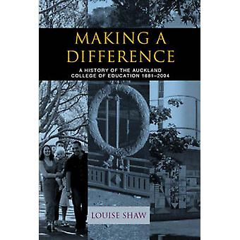 Making a Difference - A History of the Auckland College of Education 1