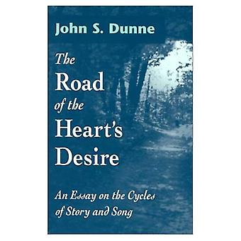 The Road of the Heart's Desire: An Essay on the Cycles of Story and Song