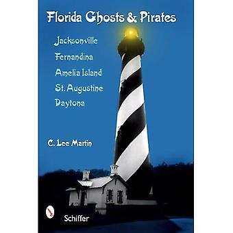 Florida fantasmas e piratas: Jacksonville, Fernandina, Amelia Island, Santo Agostinho, Daytona