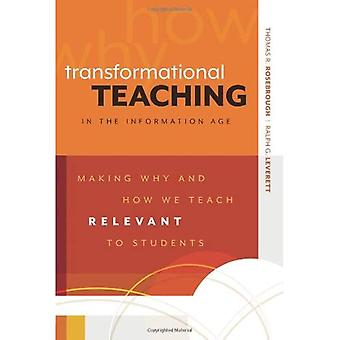 Transformational Teaching in the Information Age: Making Why and How We Teach Relevant to Students