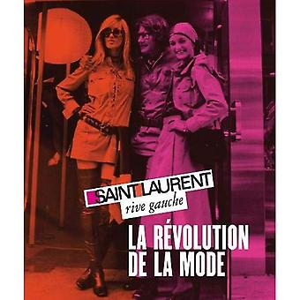Saint Laurent Rive Gauche : Fashion révolution