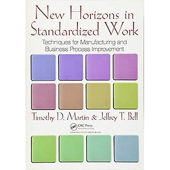 New Horizons in Standardized Work: Techniques for Manufacturing and Business Process Improvement