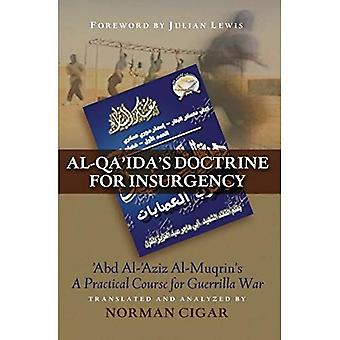 Al-Qaida's Doctrine for Insurgency: Abd Al-Aziz Al-Muqrin's A Practical Course for Guerrilla War