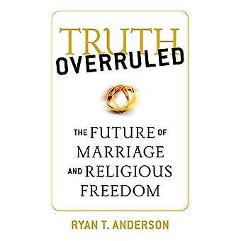 Sanningen Overruled: Framtidens äktenskap och religionsfrihet