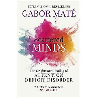 Spridda sinnen: Ursprunget och läkning av Attention Deficit Disorder