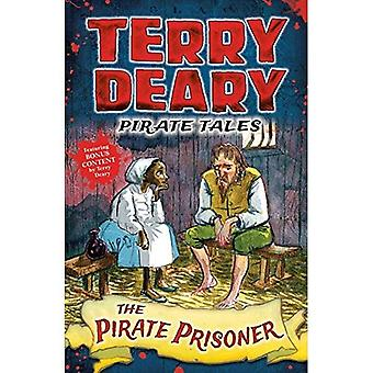 Pirate Tales: The Pirate Prisoner (Terry Deary's Historical Tales)