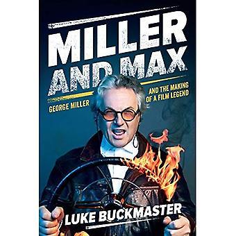 Miller en Max: George Miller en het maken van een Film-legende