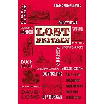 Verloren Groot-Brittannië: Een A-Z van vergeten monumenten en verloren tradities