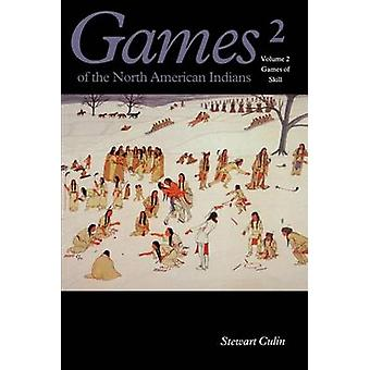 Games of the North American Indian Volume 2 Games of Skill by Culin & Stewart