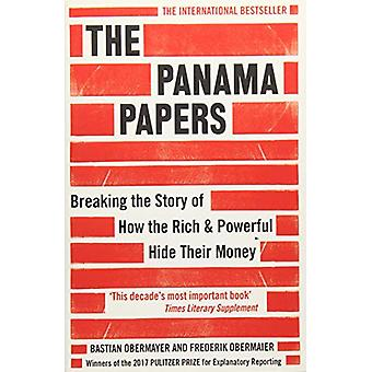 The Panama Papers - Breaking the Story of How the Rich and Powerful Hi