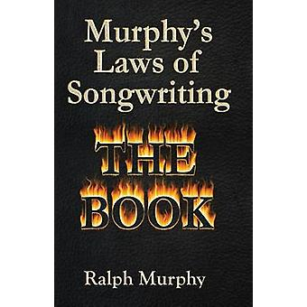 Murphys Laws of Songwriting by Murphy & Ralph J.