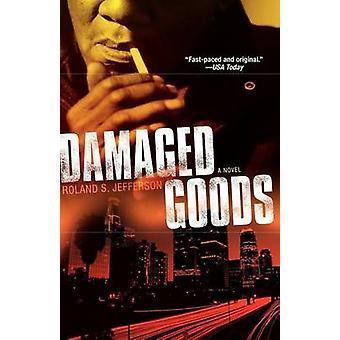 Damaged Goods by Jefferson & Roland S.