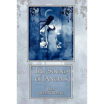 The Sound of Angels by Silverthorne & Lisa