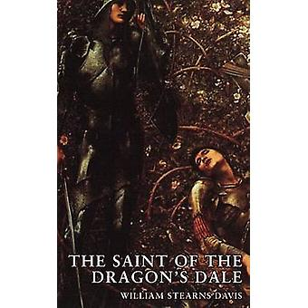 The Saint of the Dragons Dale by Davis & William Stearns