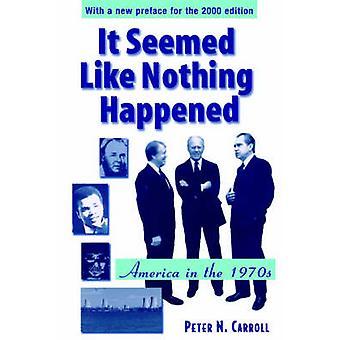 Parecía como si nada pasó a América en la década de 1970 por Carroll y Peter N.
