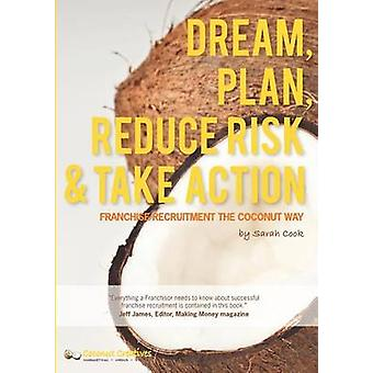 Dream Plan Reduce Risk  Take Action by Cook & Sarah