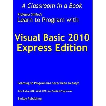 Leren te programmeren met Visual Basic 2010 Express by Smiley & John