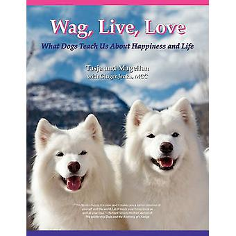 Wag Live Love by Jenks & Ginger