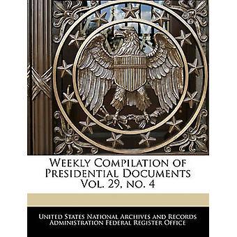 Wöchentliche Zusammenstellung der präsidialen Dokumente Bd. 29 Nr. 4 durch die Vereinigten Staaten National Archives und Reco