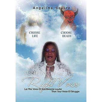 Tune Into The Right Voice Let The Voice Of God Become Louder Than Your Voice Of Struggle by Squire & Angelina