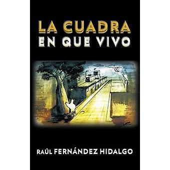 La Cuadra En Que Vivo av Hidalgo & Raul Fernandez