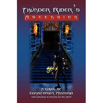 Thunder Riders Ascension by Madonia & Christopher