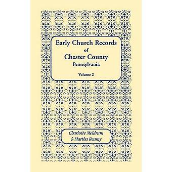 Tidlig kirkens optegnelser af Chester County Pennsylvania. Bind 2 af Meldrum & Charlotte