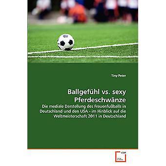 Ballgefhl vs. sexy Pferdeschwnze by Peter & Tiny