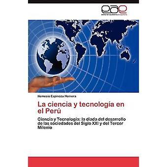 La Ciencia y Tecnologia En El Peru by Espinoza Herrera Nemesio