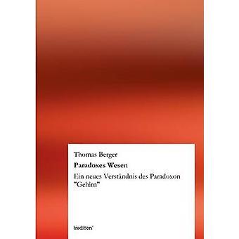 Paradoxen Wesen door Berger & Thomas