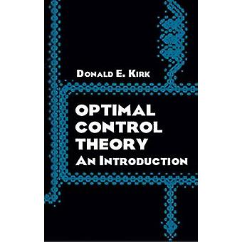 Optimal Control Theory - An Introduction by Donald E. Kirk - 978048643
