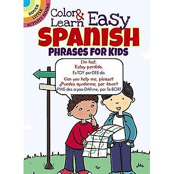 Color & Learn Easy Spanish Phrases for Kids by Roz Fulcher - 97804867