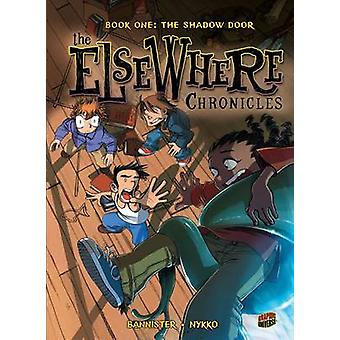 The ElseWhere Chronicles 1 - The Shadow Door by Nykko - 9780761339632