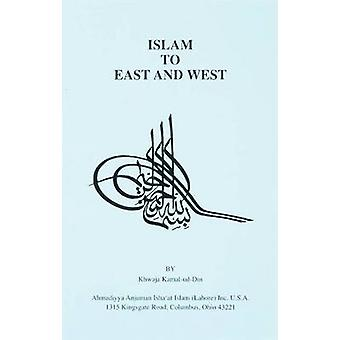 Islam to East and West by Khwaja Kamal-Ud-Din - 9780913321744 Book