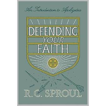 Defending Your Faith - An Introduction to Apologetics by Defending You