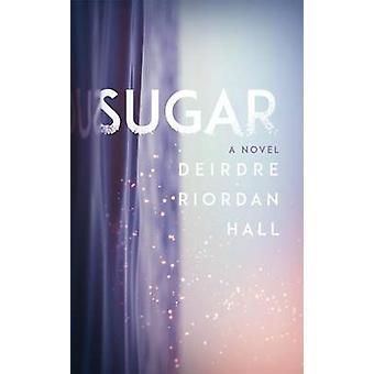 Sugar by Deirdre Riordan Hall - 9781477829387 Book