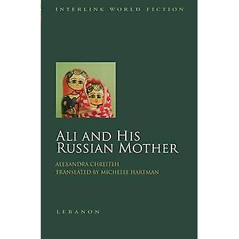 Ali and His Russian Mother by Alexandra Chreiteh - Aliksandraa Shuray